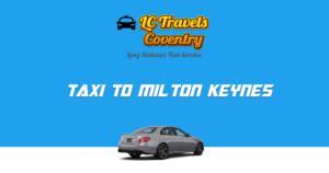 Taxi Coventry to Milton Keynes